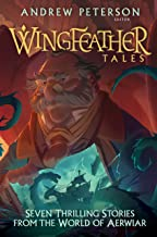 Wingfeather Tales: Seven Thrilling Stories from the World of Aerwiar (The Wingfeather Saga)