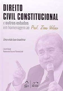 Direito Civil Constitucional e outros Estudos em Homenagem ao Prof. Zeno Veloso: Uma Visão Luso-brasileira