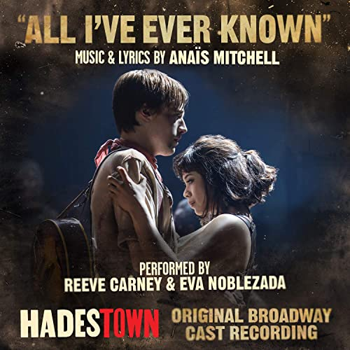 All I Ve Ever Known Radio Edit Music From Hadestown