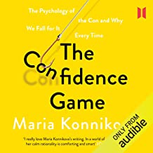 The Confidence Game: The Psychology of the Con and Why We Fall for It Every Time