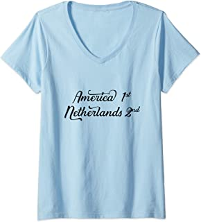Womens America first - Netherlands second Dutch National Pride Gift V-Neck T-Shirt