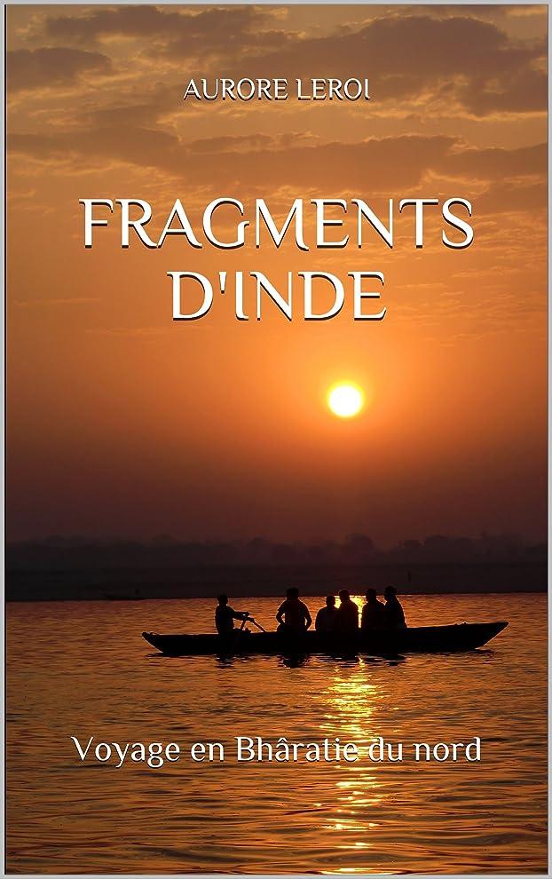 快適血芸術的FRAGMENTS D'INDE: voyage en Bharatie du nord (French Edition)