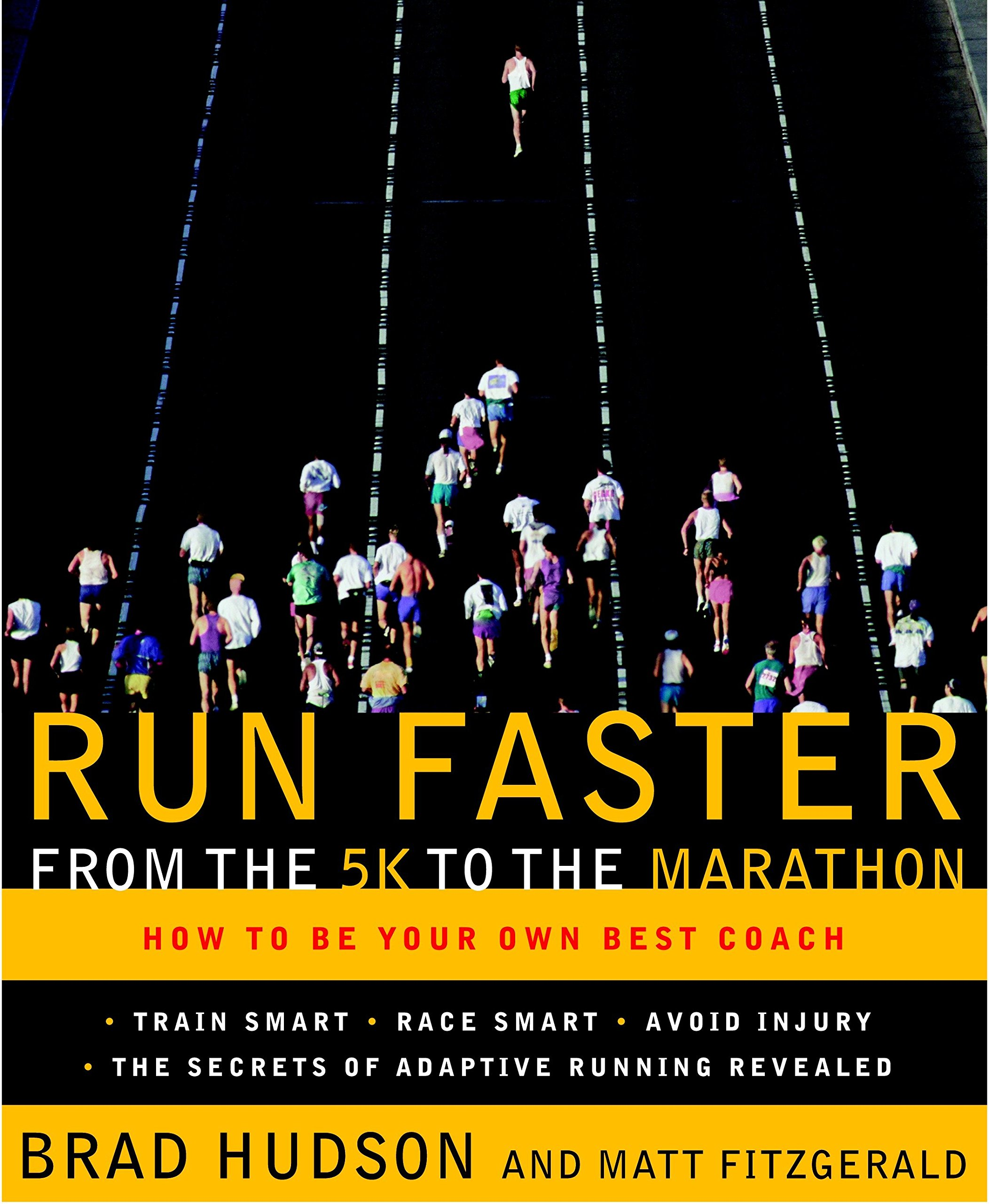 Image OfRun Faster From The 5K To The Marathon: How To Be Your Own Best Coach