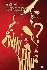 Why Ram? : Beyond the Lakshman Rekha Kindle Edition