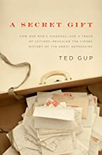 A Secret Gift: How One Man's Kindness--and a Trove of Letters--Revealed the Hidden History of t he Great Depression (English Edition)