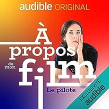 A Propos de mon Film: Le Pilote