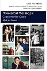 Nonverbal Messages: Cracking the Code: My LIfe's Pursuit (English Edition) eBook Kindle