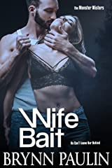 Wife Bait (The Monster Misters Book 2) Kindle Edition