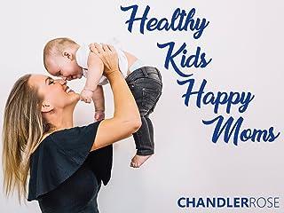 Healthy Kids Happy Moms