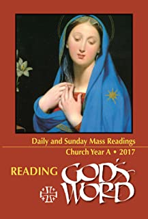 Reading God's Word 2017: Daily Mass Readings Church Year A
