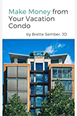 Make Money from Your Vacation Condo Kindle Edition
