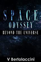 Space Odyssey: Beyond the Universe