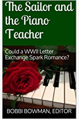 The Sailor and the Piano Teacher: Could a WWII Letter Exchange Spark Romance? Kindle Edition