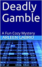 Deadly Gamble: Mike & Peter FBI Agents #51 (A Fun Cozy Mystery )