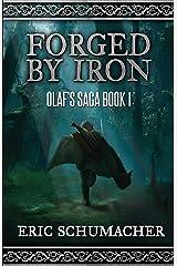 Forged By Iron: A Viking Age Novel (Olaf's Saga Book 1) Kindle Edition