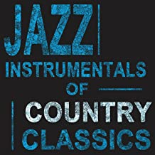 Jazz Instrumentals of Country Classics