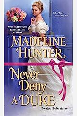 Never Deny a Duke: A Witty Regency Romance (Decadent Dukes Society Book 3) Kindle Edition