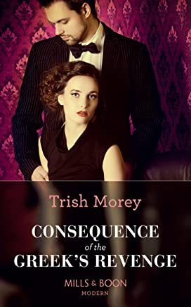 Consequence Of The Greek's Revenge (Mills & Boon Modern) (One Night With Consequences, Book 46) (English Edition)