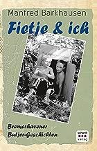 Fietje und ich: Bremerhavener Butjer-Geschichten (German Edition)