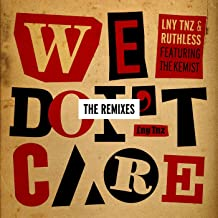 We Don't Care (The Remixes) [feat. The Kemist]