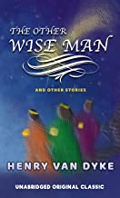 THE OTHER WISE MAN - AND OTHER STORIES: UNABRIDGED AND ILLUSTRATED ORIGINAL CLASSIC