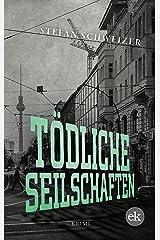 Tödliche Seilschaften: Krimi Kindle Ausgabe