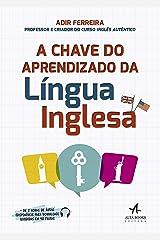 A Chave do Aprendizado da Língua Inglesa eBook Kindle