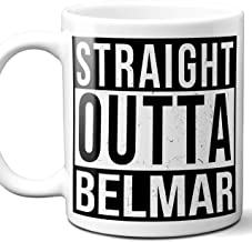 Straight Outta Belmar Souvenir Gift Mug. I Love City Town USA Lover Coffee Unique Tea Cup Men Women Birthday Mothers Day Fathers Day Christmas. 11 oz.