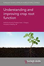 Understanding and improving crop root function (Burleigh Dodds Series in Agricultural Science, 90)