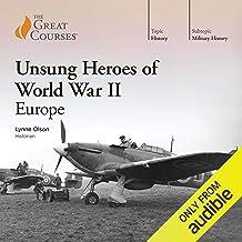 Unsung Heroes of World War II: Europe