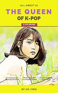 IU: The Queen of K-pop (Kpop Idol A to Z)