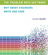 The Problem With Software: Why Smart Engineers Write Bad Code (The MIT Press)