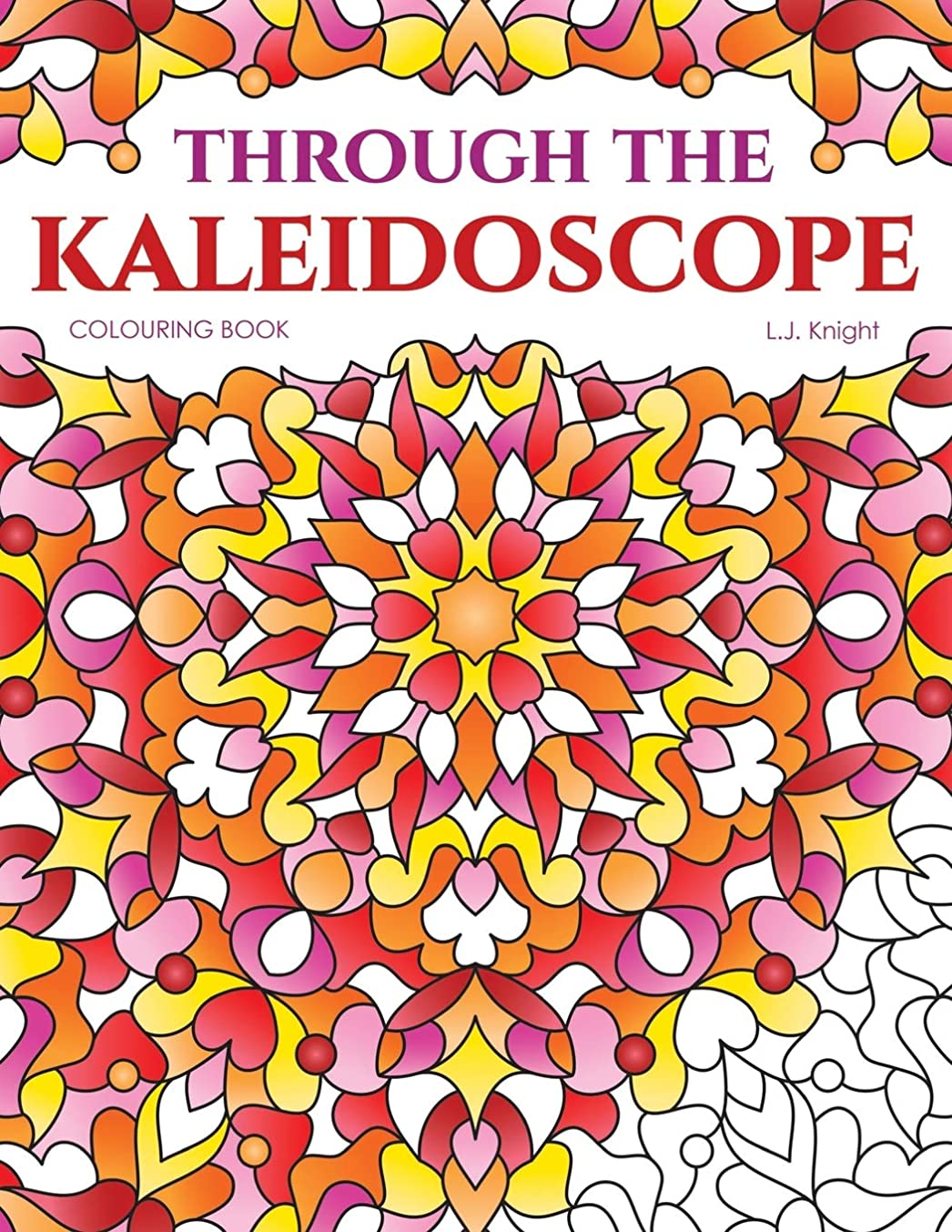 どこでも故障中アンカーThrough the Kaleidoscope Colouring Book: 50 Abstract Symmetrical Pattern Designs