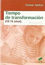 Tiempo de transformación (12-15 años) (Crecer juntos) (Spanish Edition)