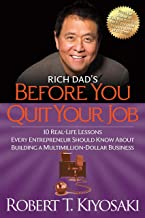 Rich Dad's Before You Quit Your Job: 10 Real-Life Lessons Every Entrepreneur Should Know About Building a Million-Dollar B...