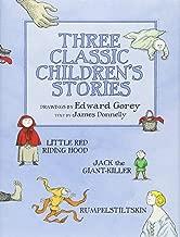 Three Classic Children's Stories Little Red Riding Hood Jack the Giant-Killer and Rumpelstiltskin