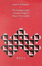 The Strange Gospel: Narrative Design and Point of View in John