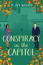 Conspiracy In The Capitol: A Second Chance Contemporary Romantic Suspense Novel (In The Capitol Series Book 1)