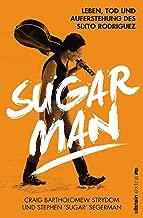 Sugar Man: Leben, Tod und Auferstehung des Sixto Rodriguez (German Edition)
