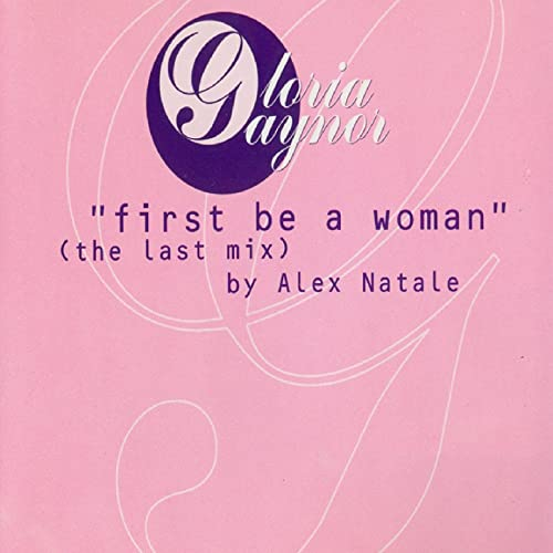 First Be a Woman (Radio - the Last Mix By Alex Natale) by