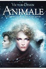 Animale (Tome 2) - La prophétie de la Reine des neiges Format Kindle