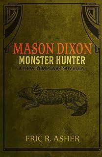 Mason Dixon - Monster Hunter: A New Templars Novella (English Edition)