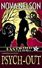 Psych-Out: A Paranormal Cozy Mystery (Eastwind Witches Cozy Mysteries Book 5)