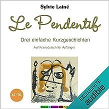 Le Pendentif. Drei einfache Kuzgeschichten