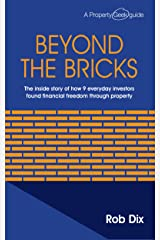 Beyond The Bricks: The inside story of how 9 everyday investors found financial freedom through property Kindle Edition