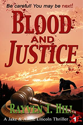 Blood and Justice: A Private Investigator Serial Killer Mystery (A Jake & Annie Lincoln Thriller Book 1)