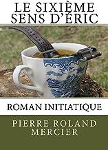 Le sixième sens d'Éric: Roman (French Edition)