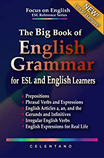 The Big Book of English Grammar for ESL and English Learners: Prepositions, Phrasal Verbs, English Articles (a, an and the...
