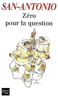 Zéro pour la question (SAN ANTONIO) (French Edition)