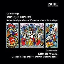 Cambodge: musique classique khmère, théâtre d'ombres et chants de mariage (Cambodia: Classical Khmer Music, Shadow Theater, Wedding Songs)
